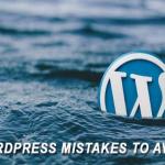 WordPress For Beginners – Avoid 11 Popular Blogging Mistakes